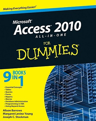 Access 2010 All-in-One For Dummies By Young, Margaret Levine/ Barrows, Alison/ Stockman, Joseph C.