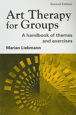 Art Therapy for Groups By Liebmann, Marian